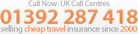 Selling Cheap Travel Insurance Since 2000 - Call Now (UK Call Centre): 01392 287 418